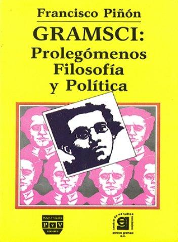 Portada GRAMSCI: PROLEGÓMENOS, FILOSOFÍA Y POLÍTICA