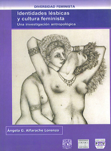 Portada IDENTIDADES LÉSBICAS Y CULTURA FEMINISTA, Una investigación antropológica