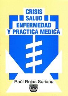 Portada CRISIS, SALUD-ENFERMEDAD Y PRÁCTICA MÉDICA