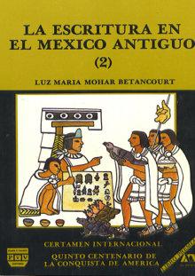 Portada LA ESCRITURA EN EL MÉXICO ANTIGUO ( I )