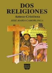 Portada DOS RELIGIONES: AZTECA-CRISTIANA