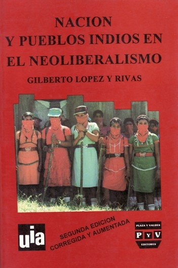Portada NACIÓN Y PUEBLOS INDIOS EN EL NEOLIBERALISMO