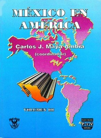 Portada MÉXICO EN AMÉRICA Vol. III