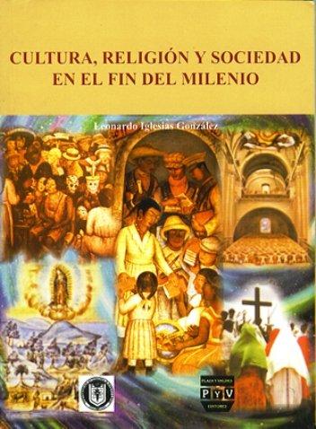 Portada CULTURA, RELIGIÓN Y SOCIEDAD EN EL FIN DEL MILENIO