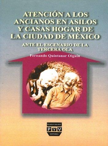Portada ATENCIÓN A LOS ANCIANOS EN ASILOS Y CASAS HOGAR DE LA CIUDAD DE MÉXICO