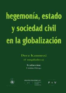 Portada HEGEMONÍA, ESTADO Y SOCIEDAD CIVIL EN LA GLOBALIZACIÓN