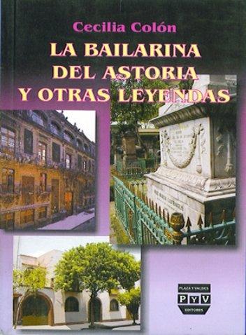 Portada LA BAILARINA DEL ASTORIA Y OTRAS LEYENDAS