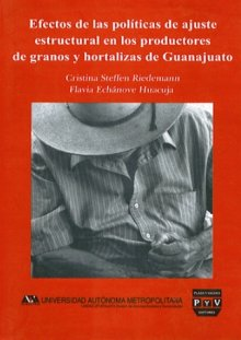 Portada EFECTOS DE LAS POLÍTICAS DE AJUSTE ESTRUCTURAL EN LOS PRODUCTORES DE GRANOS Y HORTALIZAS DE GUANAJUATO