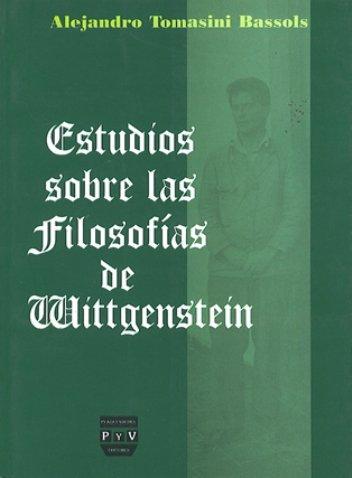 Portada ESTUDIOS SOBRE LAS FILOSOFÍAS DE WITTGENSTEIN