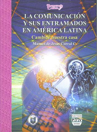 Portada LA COMUNICACIÓN Y SUS ENTRAMADOS EN AMÉRICA LATINA