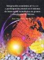 Portada INTEGRACIÓN ECONÓMICA AL TLCAN Y PARTICIPACIÓN ESTATAL EN EL SISTEMA DE INNOVACIÓN TECNOLÓGICA EN GRANOS Y OLEAGINOSAS EN MÉXICO