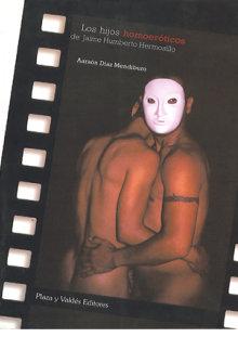 Portada LOS HIJOS HOMOERÓTICOS. De Jaime Humberto Hermosillo