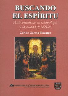 Portada BUSCANDO EL ESPÍRITU. Pentecostalismo en Iztapalapa y la ciudad de México.