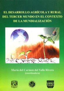 Portada EL DESARROLLO AGRÍCOLA Y RURAL DEL TERCER MUNDO EN EL CONTEXTO DE LA MUNDIALIZACIÓN