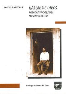 Portada HABLAR DE OTROS. Miradas y voces del mundo Tepehua