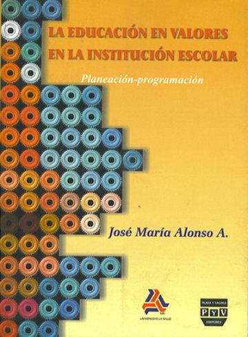 Portada LA EDUCACIÓN EN VALORES EN LA INSTITUCIÓN ESCOLAR