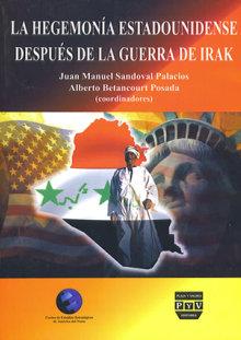 Portada HEGEMONÍA ESTADOUNIDENSE DESPUÉS DE LA GUERRA DE IRAK