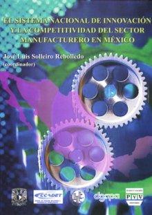 Portada EL SISTEMA NACIONAL DE INNOVACIÓN Y LA COMPETITIVIDAD DEL SECTOR MANUFACTURERO EN MÉXICO