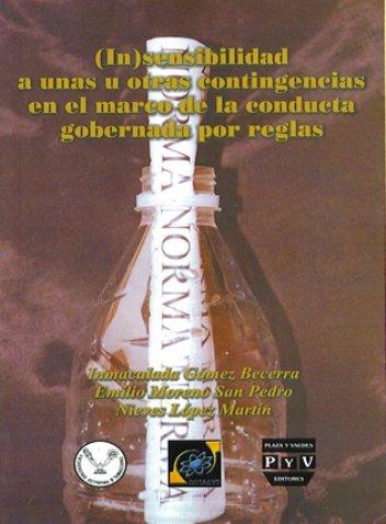 Portada (IN) SENSIBILIDAD A UNAS U OTRAS CONTINGENCIAS EN EL MARCO DE LA CONDUCTA GOBERNADA POR REGLAS.