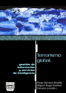 Portada TERRORISMO GLOBAL, GESTIÓN DE INFORMACIÓN Y SERVICIOS DE INTELIGENCIA