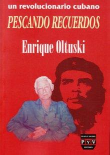 Portada UN REVOLUCIONARIO CUBANO PESCANDO RECUERDOS