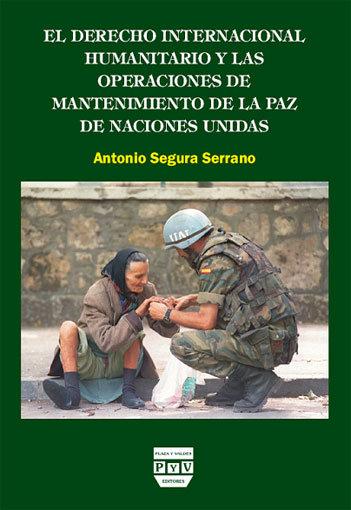 Portada EL DERECHO INTERNACIONAL HUMANITARIO Y LAS OPERACIONES DE MANTENIMIENTO DE LA PAZ DE NACIONES UNIDAS
