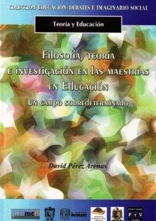 Portada FILOSOFÍA, TEORÍA E INVESTIGACIÓN EN LAS MAESTRÍAS EN EDUCACIÓN