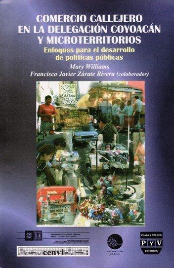 Portada COMERCIO CALLEJERO EN LA DELEGACIÓN DE COYOACÁN Y MICROTERRITORIOS