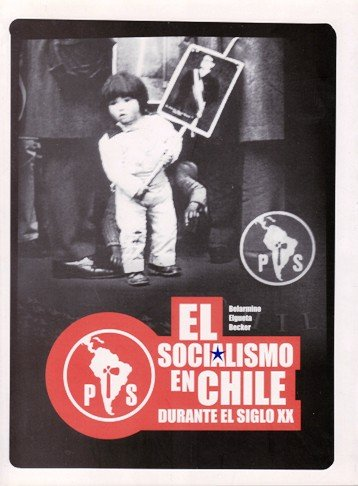 Portada EL SOCIALISMO EN CHILE DURANTE EL SIGLO XX