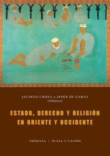 Portada ESTADO, DERECHO Y RELIGIÓN EN ORIENTE Y OCCIDENTE