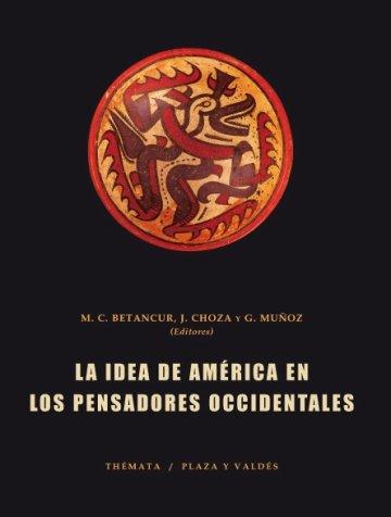 Portada LA IDEA DE AMÉRICA EN LOS PENSADORES OCCIDENTALES