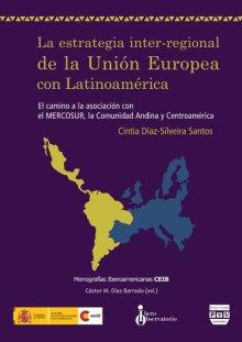 Portada LA ESTRATEGIA INTER-REGIONAL DE LA UNIÓN EUROPEA CON LATINOAMÉRICA