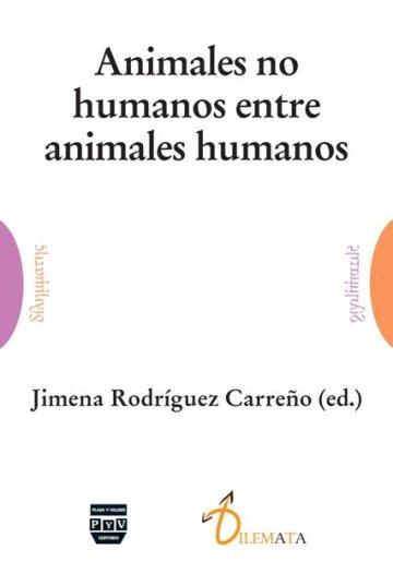Portada ANIMALES NO HUMANOS ENTRE ANIMALES HUMANOS