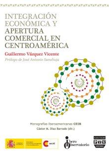 Portada INTEGRACIÓN ECONÓMICA Y APERTURA COMERCIAL EN CENTROAMÉRICA