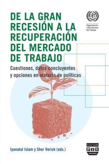 Portada DE LA GRAN RECESIÓN A LA RECUPERACIÓN DEL MERCADO DE TRABAJO