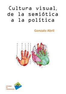 Portada CULTURA VISUAL, DE LA SEMIÓTICA A LA POLÍTICA