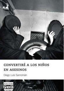 Portada CONVERTIRÉ A LOS NIÑOS EN ASESINOS