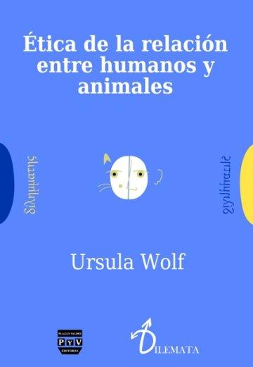 Portada ÉTICA DE LA RELACIÓN ENTRE HUMANOS Y ANIMALES