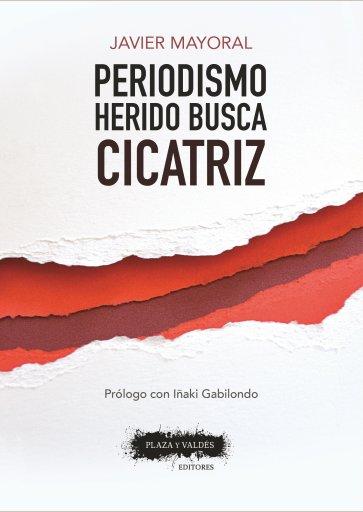 Portada PERIODISMO HERIDO BUSCA CICATRIZ