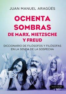 Portada OCHENTA SOMBRAS DE MARX, NIETZSCHE Y FREUD